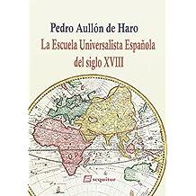 La Escuela Universalista Española del siglo XVIII : una introducción