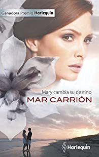 Mary cambia su destino par Mar Carrión