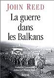 Guerre dans les Balkans by John Reed (January 19,1996) - Seuil (January 19,1996)