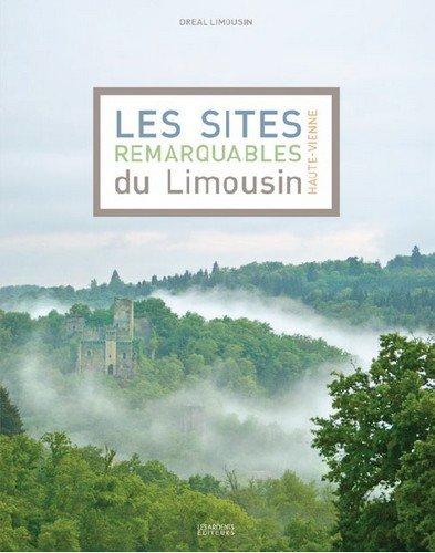 Les sites remarquables du Limousin : Haute-Vienne
