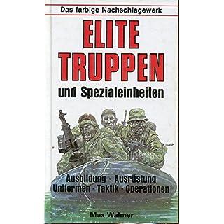 Elite- Truppen und Spezialeinheiten. Das farbige Nachschlagewerk
