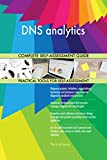 DNS analytics All-Inclusive Self-Assessment - More than 680 Success Criteria, Instant Visual Insights, Comprehensive Spreadsheet Dashboard, Auto-Prioritized for Quick Results