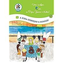 A Kika começou a Surfar! (Brasil, Edição Luso-Brasileira) (Vem Surfar Com a Pipa, Jaime e Kika! Livro 1) (Portuguese Edition)