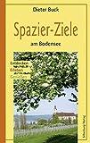 Spazier-Ziele am Bodensee: Wandern, Entdecken, Erleben