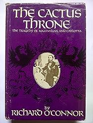 Cactus Throne: Tragedy of Maximilian and Carlotta