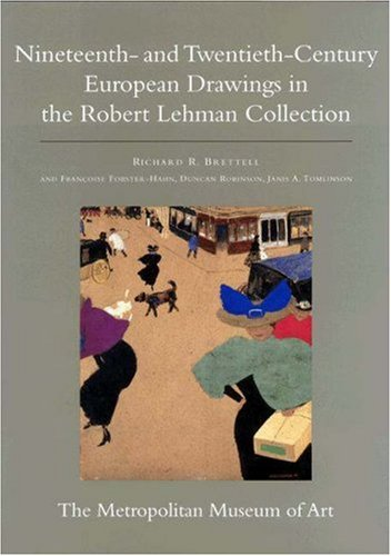 The Robert Lehman Collection at the Metropolitan Museum of Art, V.IX - 19th and 20th C. European Drawings (ROBERT LEHMAN COLLECTION IN THE METROPOLITAN MUSEUM OF ART)