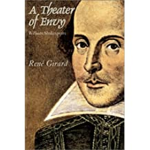 Theater Of Envy: William Shakespeare (Carthage reprint) by Rene Girard (2004-01-31)
