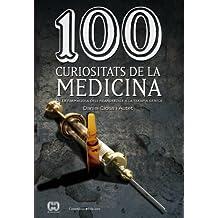 100 Curiositats De La Medicina (De 100 en 100)