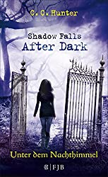 Shadow Falls - After Dark - Unter dem Nachthimmel: Band 2 (Shadow Falls After Dark)