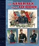 Les Généraux de la Victoire 1914-1918 (1)