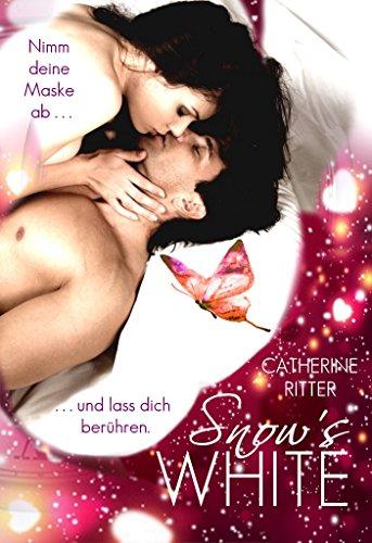 Snow's White - Lass dich berühren: Liebesroman von [Ritter, Catherine]