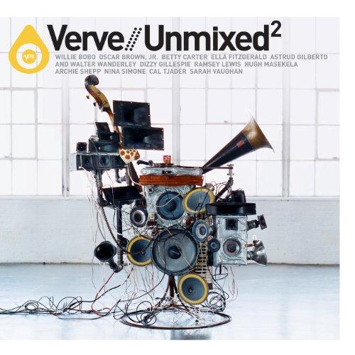 Verve Remixed 2/Verve Unmixed ...