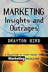 [(Marketing Insights and Outrages)] [By (author) Drayton Bird] published on (March, 2000)