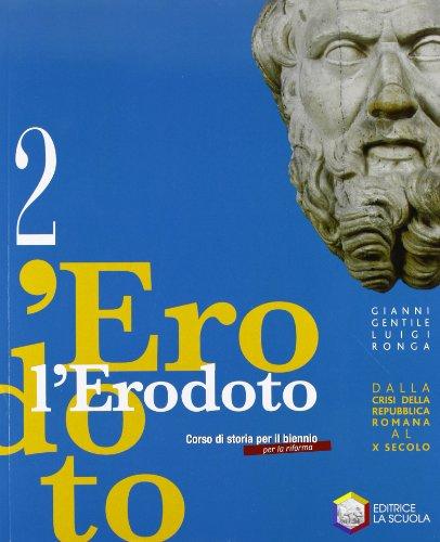 L'Erodoto. Con Metodo-Documenti-Storiografia. Ediz. riforma. Per le scuole superiori. Con espansione online: 2