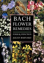 Bach Flower Remedies Form and Function by Julian Barnard (2004-06-01)