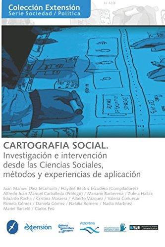 Cartografía Social: Investigación e intervención desde las ciencias sociales (Extensión. Sociedad y política)