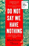 Front cover for the book Do Not Say We Have Nothing by Madeleine Thien