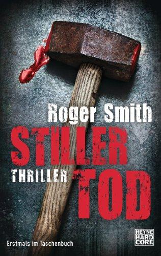Buchseite und Rezensionen zu 'Stiller Tod: Thriller' von Roger Smith