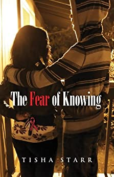 The Fear of Knowing by [Starr, Tisha]