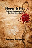 Moses & Mac (Vatican Archaeological Service Book 1) by Franca Pelaccia