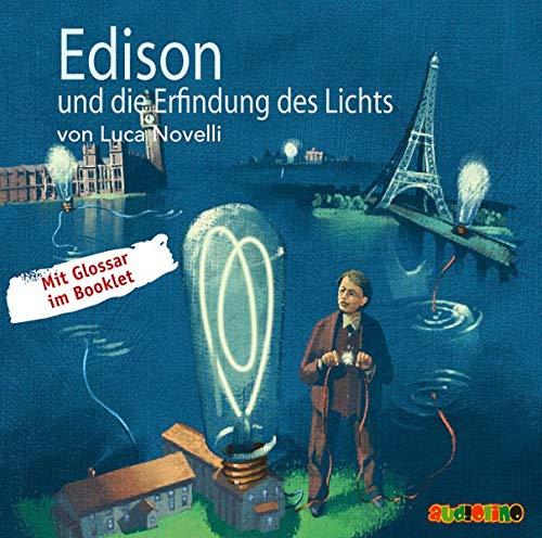 Edison und die Erfindung des Lichts (Geniale Denker und Erfinder)