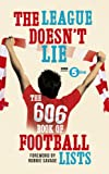 The League Doesnt Lie: The 606 Book of Football Lists (BBC Radio 5 Live)
