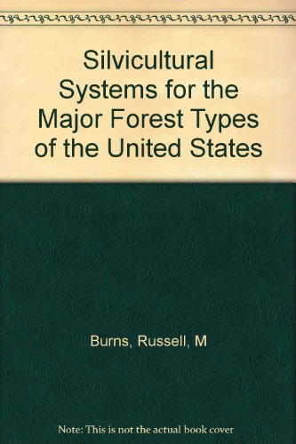 Silvicultural Systems For The Major Forest Types Of The United States
