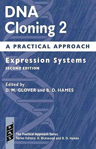 [DNA Cloning 2: A Practical Approach: Expression Systems] (By: D. M. Glover) [published: March, 2002]