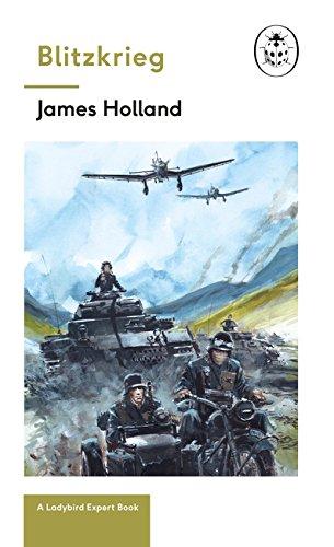 Blitzkrieg: Book 1 of the Ladybird Expert History of the Second World War: (The Ladybird Expert Series)