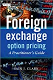 Foreign Exchange Option Pricing: A Practitioners Guide (Wiley Finance Series)