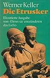 Keller, Denn sie entzündeten das Licht-Geschichte der Etrusker-die Lösung eines Rätsels, Droemer-Knaur 1975, 415 Seiten, illustriert