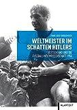 Weltmeister im Schatten Hitlers. Deutschland und die Fußball-Weltmeisterschaft 1954 bei Amazon kaufen