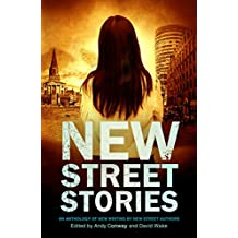 New Street Stories - An Anthology of New Writing by New Street Authors