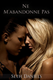Ne M'abandonne Pas: Une Histoire Erotique Lesbienne