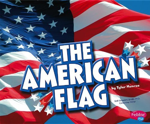 The American Flag (U.S. Symbols) by Tyler Monroe (2013-07-01)