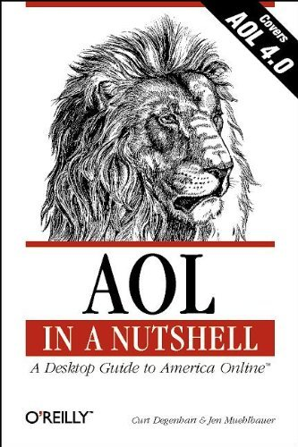 aol-in-a-nutshell-a-desktop-guide-to-america-online-in-a-nutshell-oreilly-by-curt-degenhart-1998-07-