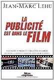 Telecharger Livres La publicite est dans le film Placement de produits et strategie de marque au cinema dans les chansons dans les jeux video (PDF,EPUB,MOBI) gratuits en Francaise