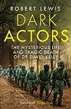 Dark Actors: The Life and Death of David Kelly