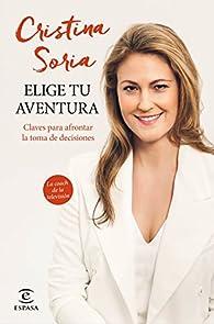 Elige tu aventura par Cristina Soria