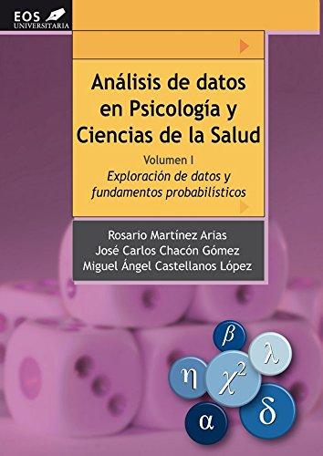 Análisis de Datos en Psicología y Ciencias de la Salud. Volumen I: Exploración de Datos y fundamentos probabilísticos (EOS Universitaria)