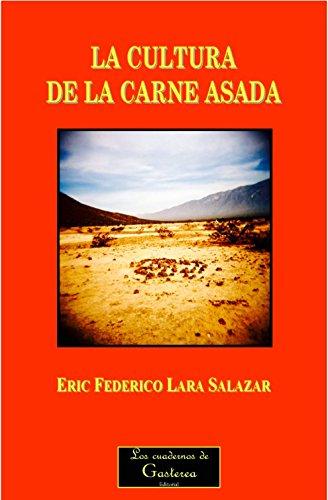 La cultura de la carne asada por Eric Federico Lara Salazar