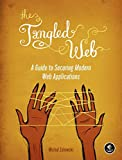The Tangled Web: A Guide to Securing Modern Web Applications...