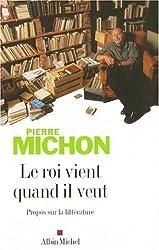 Roi Vient Quand Il Veut (Le) (Critiques, Analyses, Biographies Et Histoire Litteraire)