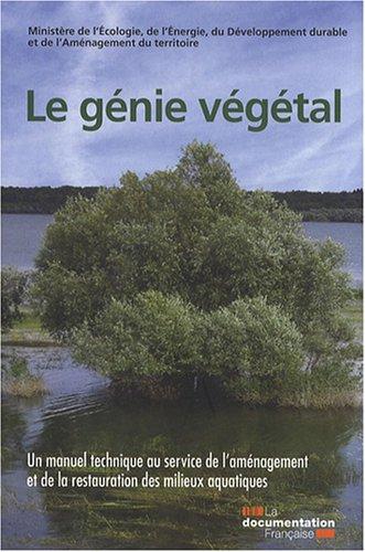 Le génie végétal : Un manuel technique au service de l'aménagement et de la restauration des milieux aquatiques