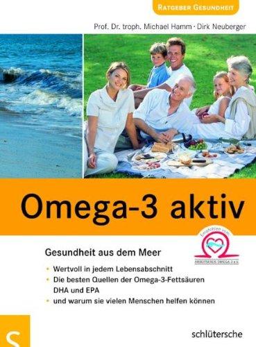 Preisvergleich Produktbild Omega-3 aktiv: Gesundheit aus dem Meer