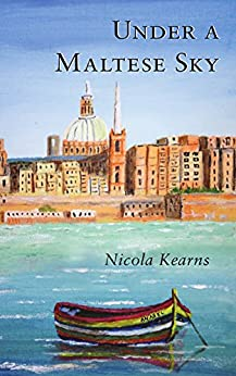 Under a Maltese Sky (The Malta Saga Book 1) by [Kearns, Nicola]
