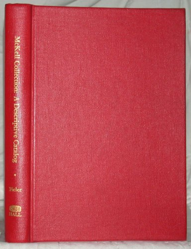 The David McCandless McKell Collection: A Descriptive Catalog of Manuscripts, Early Printed Books, and Children's Books