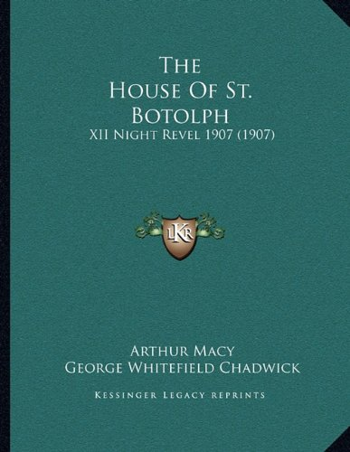 The House of St. Botolph: XII Night Revel 1907 (1907)