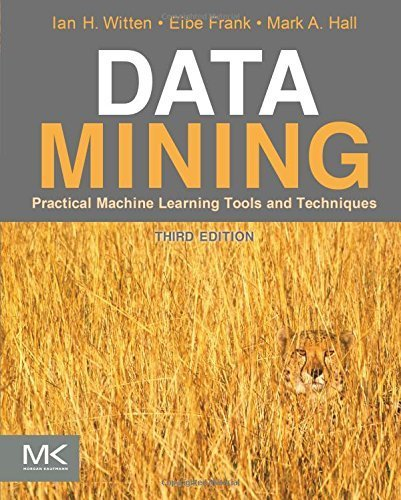 Data Mining: Practical Machine Learning Tools and Techniques (The Morgan Kaufmann Series in Data Management Systems) by Ian H. Witten (2011-01-06)