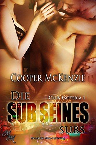 Die Sub seines Subs (Club Esoteria 1)